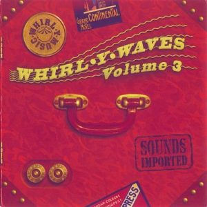 Whirl-Y-Waves Vol.3 - Sounds Imported